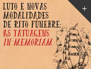 Luto e novas Modalidades de Rito Fúnebre: As Tatuagens In Memoriam